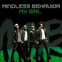 Mindless behavior my girl